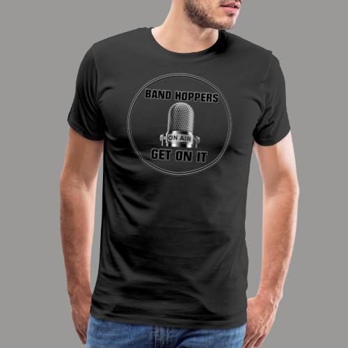 GET ON IT BH - Men's Premium T-Shirt