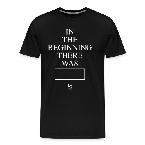 In The Beginning There Was House Music Shirt - Men's Premium T-Shirt