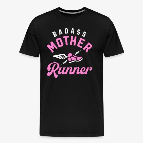 Badass Mother Runner - Men's Premium T-Shirt