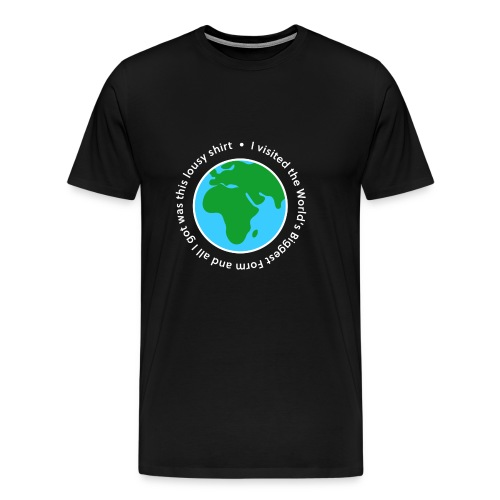 I visited the World's Biggest Form - Men's Premium T-Shirt