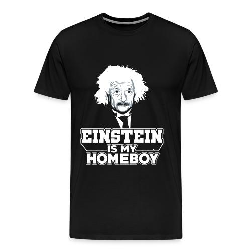 Einstein Is My Homeboy - Men's Premium T-Shirt