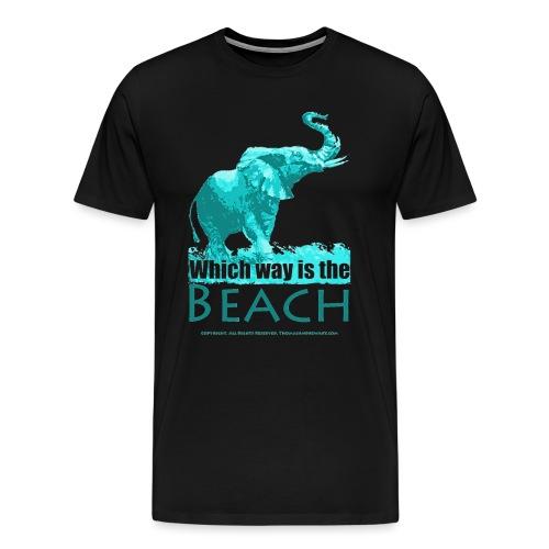 Which way is the beach ts - Men's Premium T-Shirt