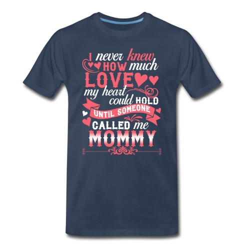 I Never Knew How Much Love My Heart Could Hold - Men's Premium T-Shirt
