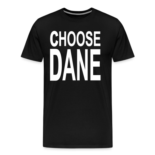 Choose Dane - Men's Premium T-Shirt