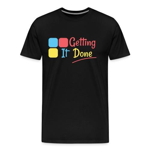 Getting It Done - Men's Premium T-Shirt
