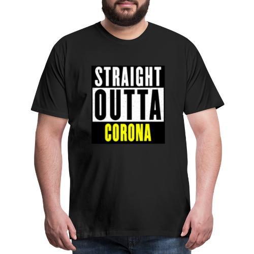 Straight Outta Corona - Men's Premium T-Shirt