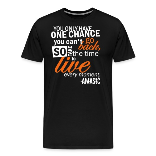 one chance - Men's Premium T-Shirt