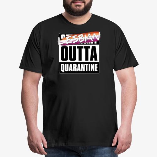 Lesbian Outta Quarantine - Lesbian Pride - Men's Premium T-Shirt