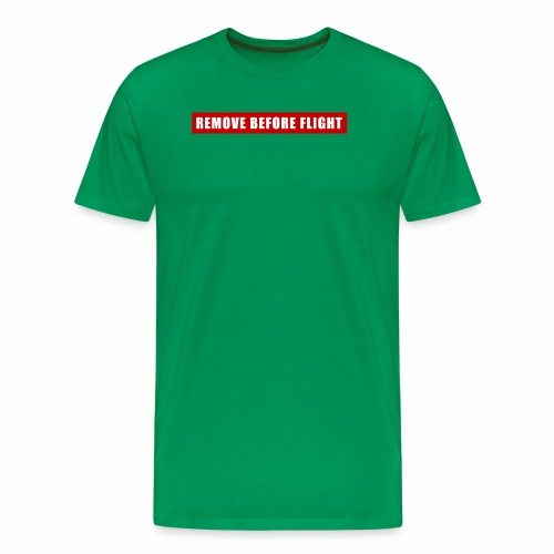 Remove Before Flight - Men's Premium T-Shirt