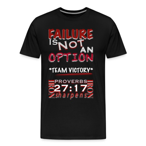 FAILURE IS NOT AN OPTION *TEAM VICTORY* - Men's Premium T-Shirt