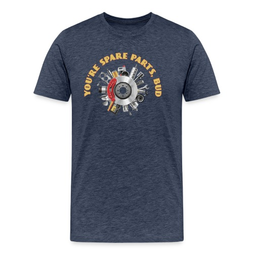Letterkenny - You Are Spare Parts Bro - Men's Premium T-Shirt