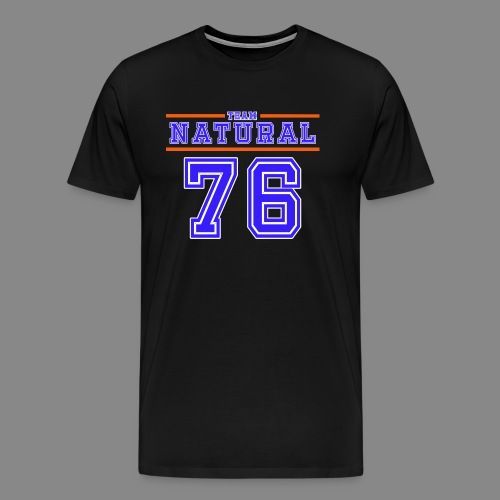 Team Natural 76 - Men's Premium T-Shirt