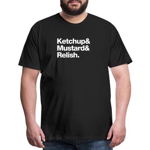 Ketchup & Mustard & Relish. (white text) - Men's Premium T-Shirt
