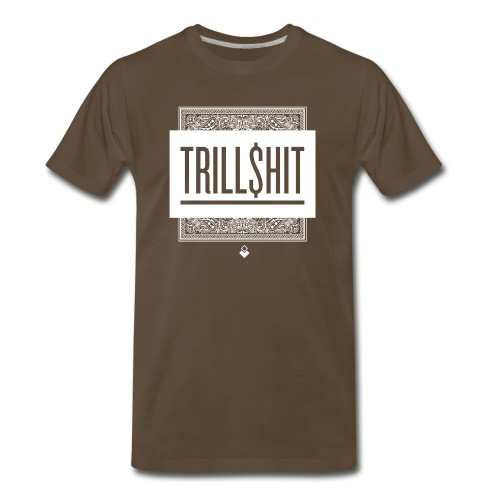Trill Shit - Men's Premium T-Shirt