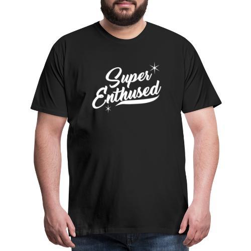 Super Enthused sparkle white - Men's Premium T-Shirt