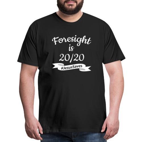 Foresight is 2020 #JesusSaves - Men's Premium T-Shirt