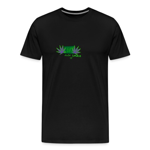 Leaf - Just Smoke It - Men's Premium T-Shirt