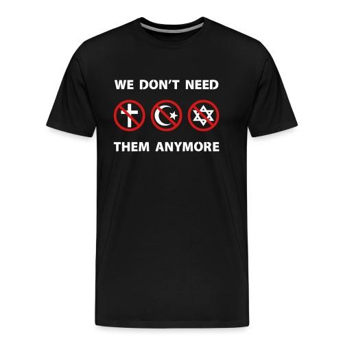 We Don't Need Religion Anymore - Men's Premium T-Shirt