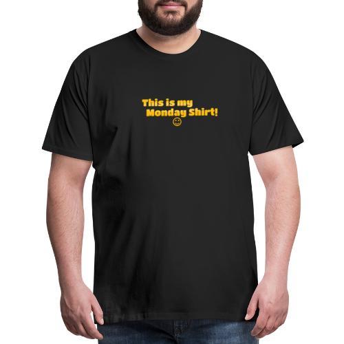 This is my monday shirt - Men's Premium T-Shirt