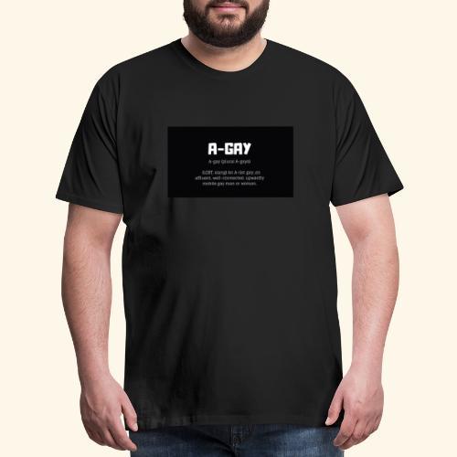 A-GAY Definition Merchandise! Mugs, Trucker Hats - Men's Premium T-Shirt
