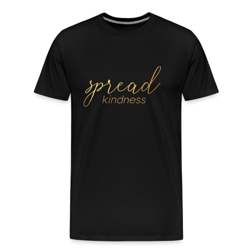 Spread Kindness Motivational Inspirational - Men's Premium T-Shirt