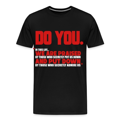 Do You - Men's Premium T-Shirt