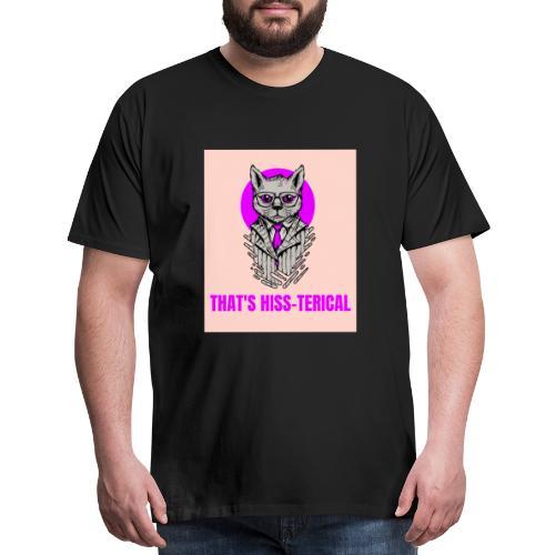 That's Hiss-terical - Men's Premium T-Shirt