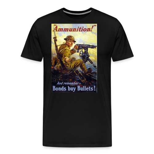Ammunition! - Men's Premium T-Shirt