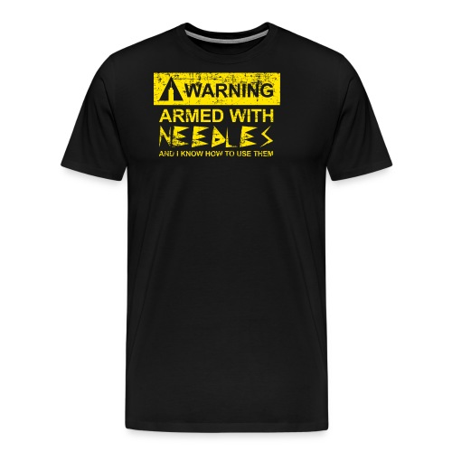 WARNING Armed With Needles - Men's Premium T-Shirt