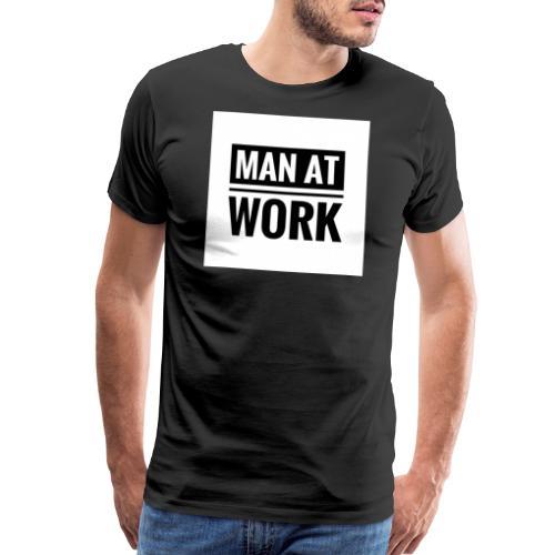 Man At Work - Men's Premium T-Shirt