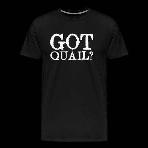 Got Quail? Classic Fit Quail Hunting T Shirt - Men's Premium T-Shirt