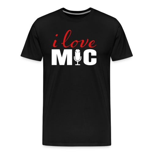 I love Mic T-Shirt - Men's Premium T-Shirt