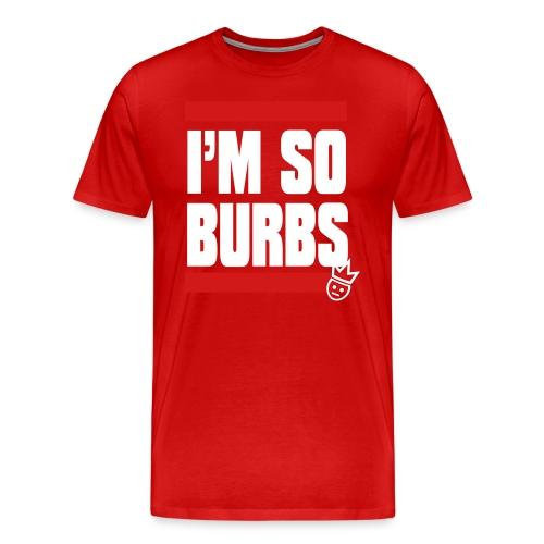I m So Burbs Tee - Men's Premium T-Shirt