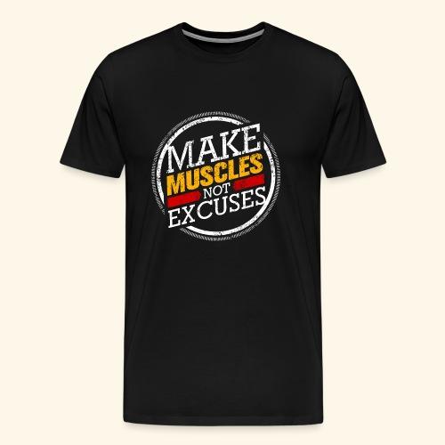 MAKE MUSCLES NO EXCUSE - Men's Premium T-Shirt