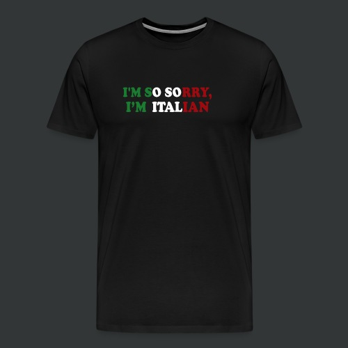 I'm Sorry - Men's Premium T-Shirt