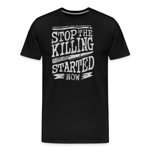 Stop the killing started now - Men's Premium T-Shirt