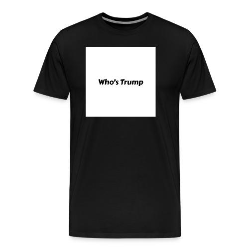 Who's Trump - Men's Premium T-Shirt
