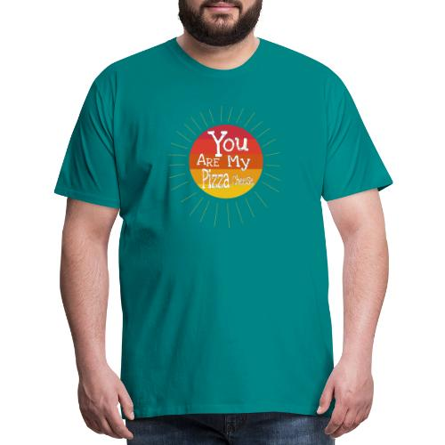 You Are My Pizza Cheese - Men's Premium T-Shirt