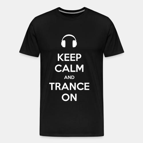 Keep Calm Trance [White] - Men's Premium T-Shirt