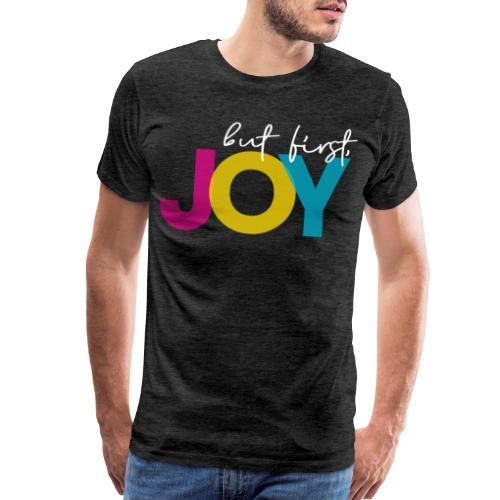 But First, Joy Merch - Men's Premium T-Shirt