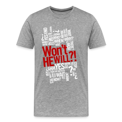 Won't He Will - Men's Premium T-Shirt