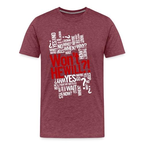 Won't He Will - Men's Premium T-Shirt