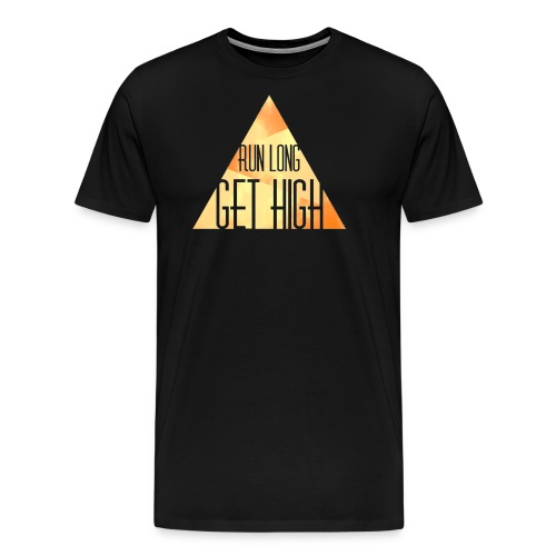 RUN LONG GET HIGH - Men's Premium T-Shirt