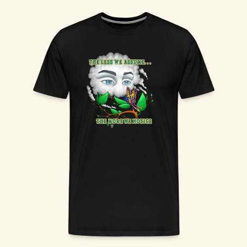 The Less We Assume - Men's Premium T-Shirt