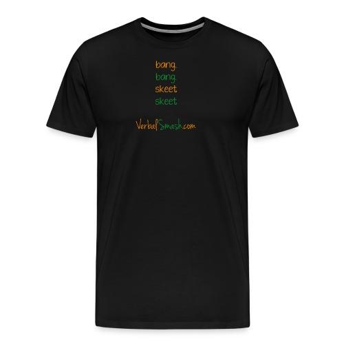 Bang-bang... Skeet-skeet - Men's Premium T-Shirt