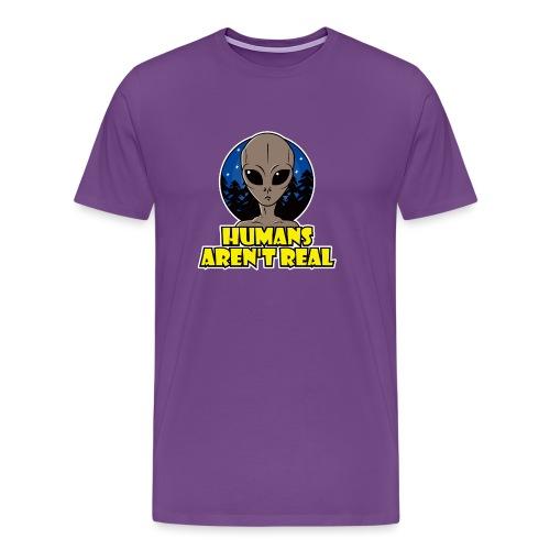 Humans Arent Real - Men's Premium T-Shirt