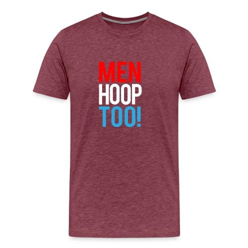 Red, White & Blue ---- Men Hoop Too! - Men's Premium T-Shirt