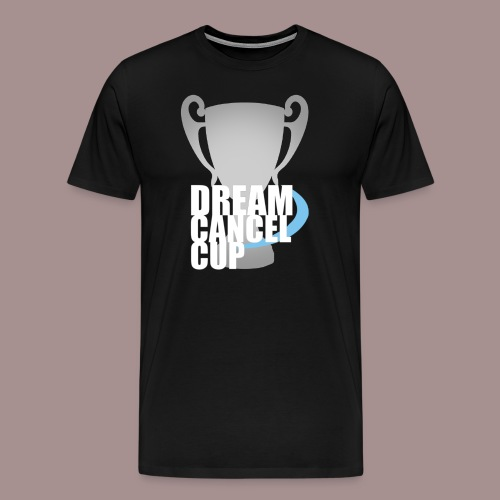 Dream Cancel Cup T-Shirt - Men's Premium T-Shirt