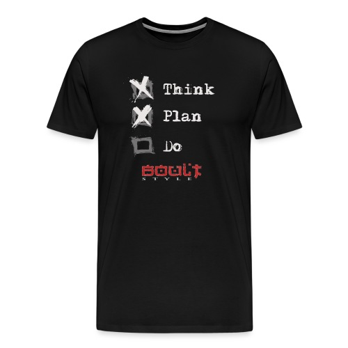 0116 Think Plan Do - Men's Premium T-Shirt