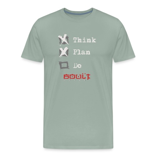 0116 Think Plan Do - Men's Premium T-Shirt
